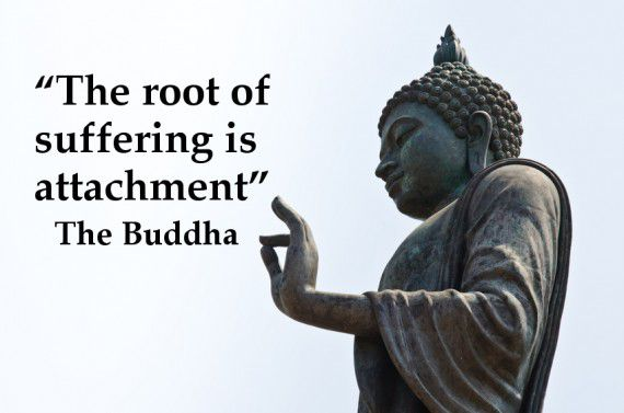 The root of suffering is attachments